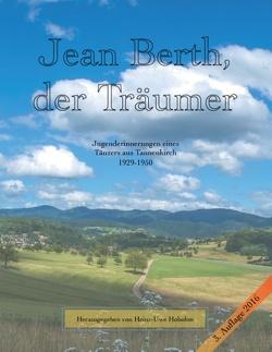 Jean Berth, der Träumer von Berth,  Jean, Hobohm,  Heinz-Uwe