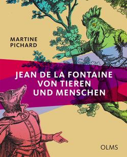 Jean de La Fontaine – Von Tieren und Menschen von Pichard,  Martine, Schüttler-Rudolph,  Ursula