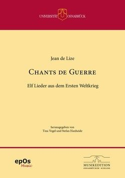 Jean de Lize: Chants de Guerre von Hanheide,  Stefan, Vogel,  Tina