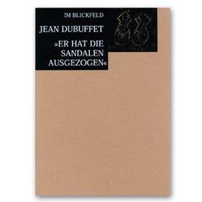 Jean Dubuffet von Schneede,  Uwe M., Schrenk,  Klaus, Zimmer,  Nina