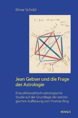 Jean Gebser und die Frage der Astrologie von Schübl,  Elmar