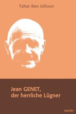 Jean Genet, Der herrliche Lügner von Ben Jelloun,  Tahar, Kayser,  Christiane