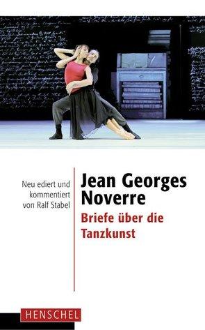 Jean Georges Noverre – Briefe über die Tanzkunst von Stabel,  Ralf