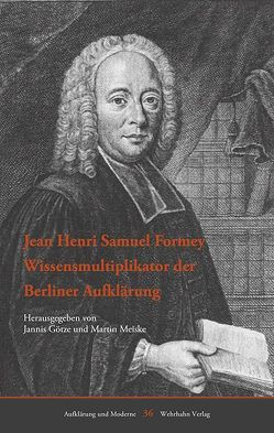 Jean Henri Samuel Formey von Götze,  Jannis, Meiske,  Martin