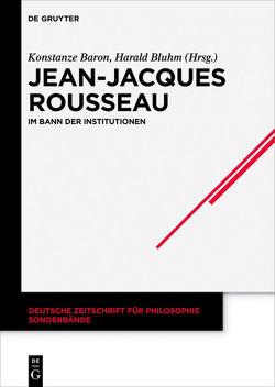 Jean-Jacques Rousseau von Baron,  Konstanze, Bluhm,  Harald