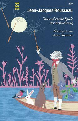 Jean-Jacques Rousseau von Rousseau,  Jean-Jacques, Schmid,  Margri Rosa, Schmid,  Margrit Rosa, Sommer,  Anna