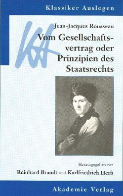 Jean-Jacques Rousseau: Vom Gesellschaftsvertrag von Brandt,  Reinhard, Herb,  Karlfriedrich