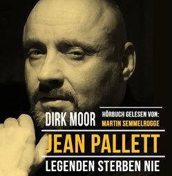 Jean Pallett – Legenden sterben nie von Moor,  Dirk, Semmelrogge,  Martin
