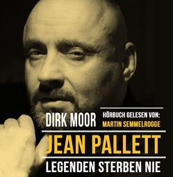 Jean Pallett – Legenden sterben nie von Moor,  Dirk, Schwennesen,  Olaf, Semmelrogge,  Martin