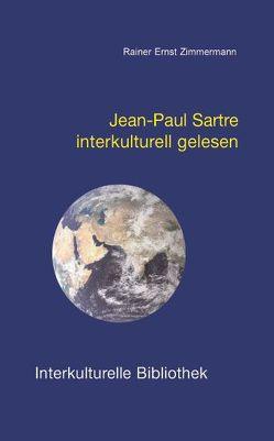Jean-Paul Sartre interkulturell gelesen von Zimmermann,  Rainer Ernst