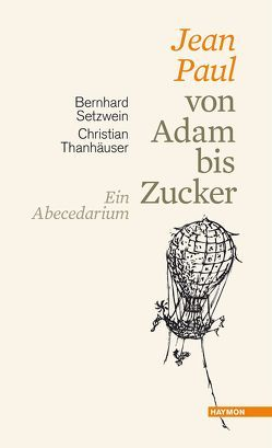 Jean Paul von Adam bis Zucker von Setzwein,  Bernhard, Thanhäuser,  Christian