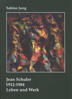 Jean Schuler 1912–1984 von Jung,  Sabine