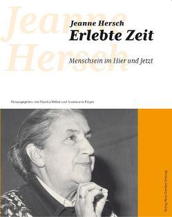Jeanne Hersch. Erlebte Zeit von Pieper,  Annemarie, Weber,  Monika