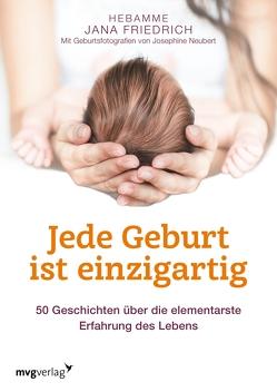 Jede Geburt ist einzigartig von Friedrich,  Jana, Neubert,  Josephine