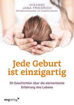 Jede Geburt ist einzigartig von Friedrich,  Jana