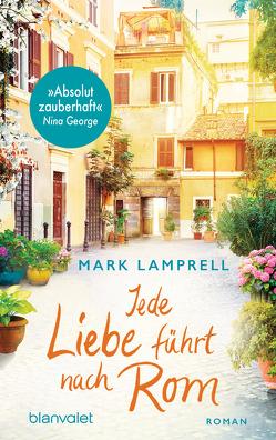 Jede Liebe führt nach Rom von Lamprell,  Mark, Rebernik-Heidegger,  Sonja