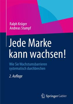 Jede Marke kann wachsen! von Krüger,  Ralph, Stumpf,  Andreas