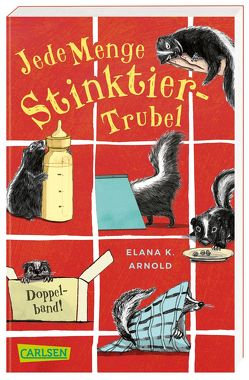 Jede Menge Stinktier-Trubel (Doppelband) (Bat und Thor ) von Arnold,  Elana K., Bohn,  Maja, Hachmeister,  Sylke