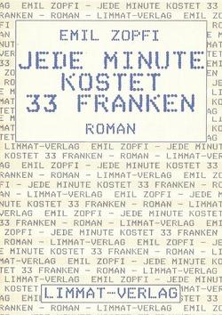 Jede Minute kostet 33 Franken von Zopfi,  Emil