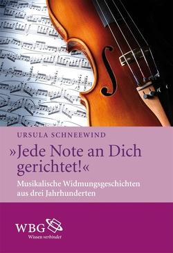 """""""Jede Note an Dich gerichtet!"""" von Schneewind,  Ursula"""