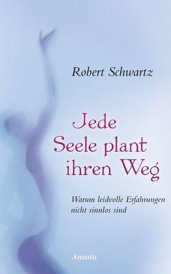 Jede Seele plant ihren Weg von Miethe,  Manfred, Schwartz,  Robert