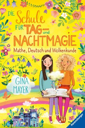Die Schule der Tag- und Nachtmagie, Band 2: Mathe, Deutsch und Wolkenkunde von Marquis,  Mila, Mayer,  Gina