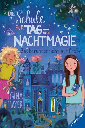 Die Schule für Tag- und Nachtmagie, Band 1: Zauberunterricht auf Probe von Marquis,  Mila, Mayer,  Gina