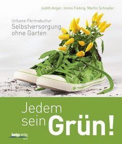 Jedem sein Grün! von Anger,  Judith, Fiebrig,  Immo, Schnyder,  Martin