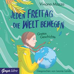 Jeden Freitag die Welt bewegen. Gretas Geschichte von Landa,  Leonie, Mazza,  Viviana