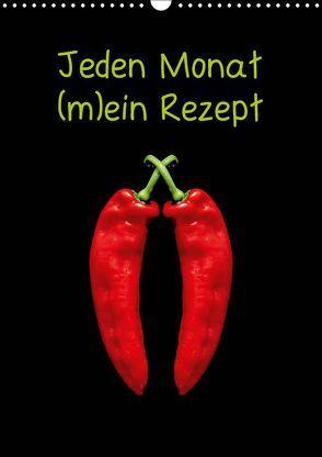 Jeden Monat m(ein) Rezept (Wandkalender 2019 DIN A3 hoch) von Kaina,  Miriam
