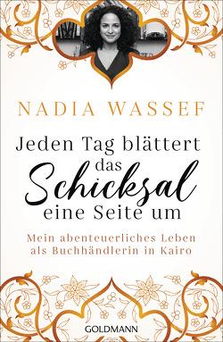 Jeden Tag blättert das Schicksal eine Seite um von Amor,  Claudia, Ott,  Johanna, Schreiber,  Albrecht, Wassef,  Nadia
