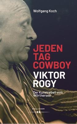 Jeden Tag Cowboy – Viktor Rogy von Koch,  Wolfgang