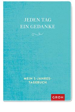 Jeden Tag ein Gedanke (Türkise Version) von Groh,  Joachim