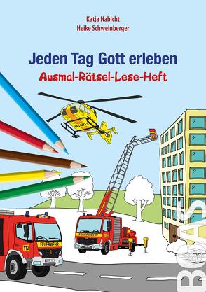 Jeden Tag Gott erleben – Ausmal-Rätsel-Lese-Heft von Habicht,  Katja, Schweinberger,  Heike