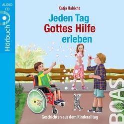 Jeden Tag Gottes Hilfe erleben von Habicht,  Katja, Hammer-Eßer,  Tabitha, Kopp,  Daniel
