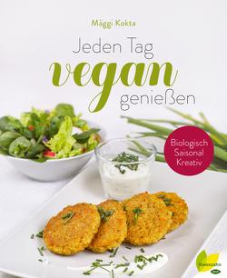 Jeden Tag vegan genießen von Kokta,  Mäggi