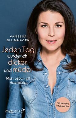 Jeden Tag wurde ich dicker und müder von Vanessa,  Blumhagen