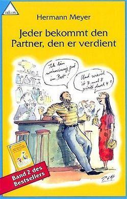 Jeder bekommt den Partner, den er verdient, Band II von Meyer,  Hermann