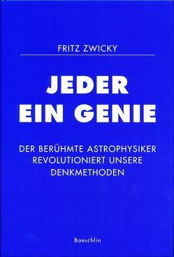 Jeder ein Genie von Zwicky,  Fritz