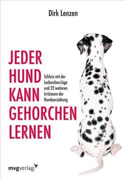 Jeder Hund kann gehorchen lernen von Brück,  Sebastian, Brück,  Sebastian; Lenzen