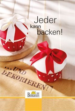 Jeder kann backen! von RBV Birkmann GmbH & Co. KG,  33790 Halle/Westfalen