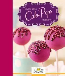 Jeder kann Cake Pops backen! von Hartmann,  Ulli, Kellner,  Martina, Kromminga,  Janina, Lüning,  Sabine, Potgeter,  Claudia