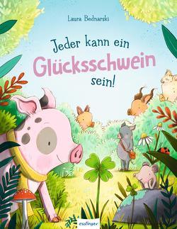 Jeder kann ein Glücksschwein sein! von Bednarski,  Laura