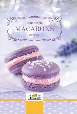 Jeder kann Macarons backen! von Hartmann,  Ulli, Kromminga,  Janine, Lüning,  Sabine, mk mediakonzept, RBV Birkmann GmbH & Co. KG,  33790 Halle/Westfalen
