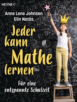 Jeder kann Mathe lernen von Johnsen,  Anne Lene, Natås,  Elin, Schmalen,  Elisabeth