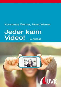 Jeder kann Video! von Werner,  Horst, Werner,  Konstanze