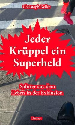 Jeder Krüppel ein Superheld von Keller,  Christoph