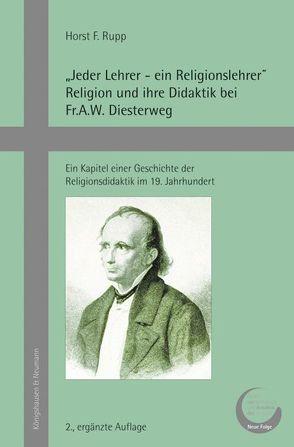 """""""Jeder Lehrer – ein Religionslehrer"""" Religion und ihre Didaktik bei Fr.A.W. Diesterweg von Rupp,  Horst F."""