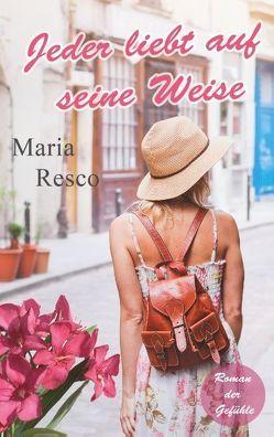 Jeder liebt auf seine Weise von Resco,  Maria