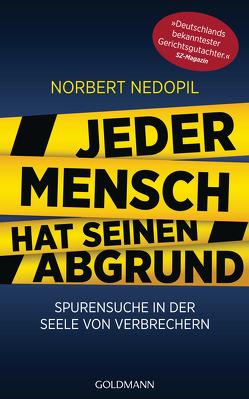 Jeder Mensch hat seinen Abgrund von Nedopil,  Norbert